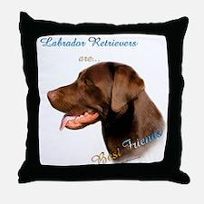 Choclate Lab Best Friend 1 Throw Pillow