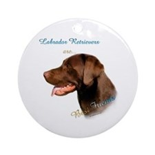 Choclate Lab Best Friend 1 Ornament (Round)