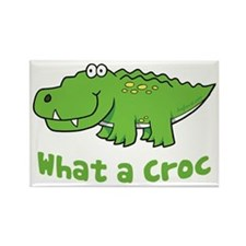 What a Croc Rectangle Magnet