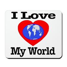 I Love My World Mousepad