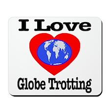 I Love Globe Trotting Mousepad
