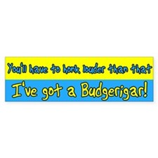 Honk Louder Budgie Bumper Bumper Sticker