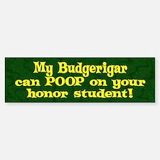 Honor Student Poop Budgerigar Bumper Bumper Bumper Sticker