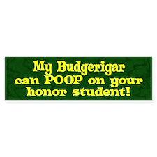 Honor Student Poop Budgerigar Bumper Bumper Sticker