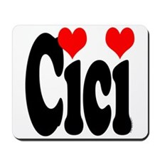 I love Cici Mousepad