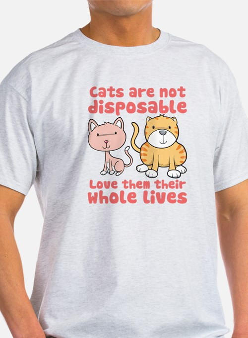 Cats Are Not Disposable T-Shirt