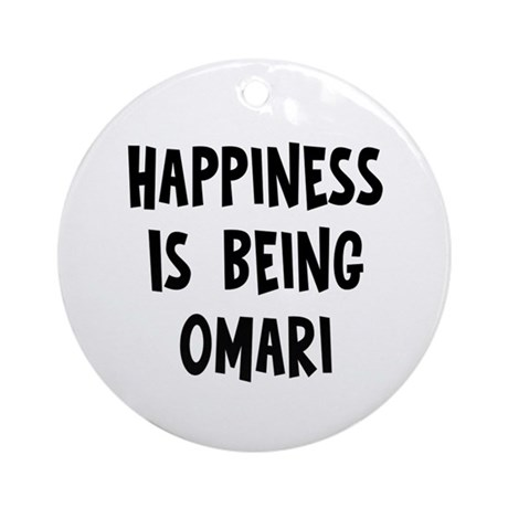 Happiness is being Omari Ornament (Round)