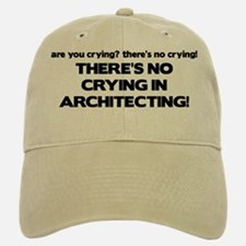 There's No Crying in Architecting Baseball Baseball Cap