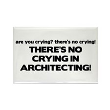 There's No Crying in Architecting Rectangle Magnet