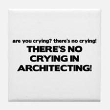There's No Crying in Architecting Tile Coaster
