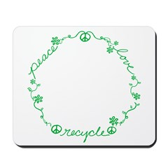 Peace Love Recycle Mousepad
