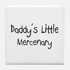 Daddy's Little Mercenary Tile Coaster