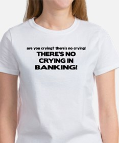 There's No Crying in Banking Women's T-Shirt