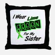 I Wear Lime Green For My Sister 8 Throw Pillow