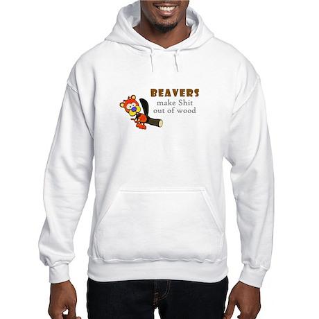 BEAVER Shit Hooded Sweatshirt