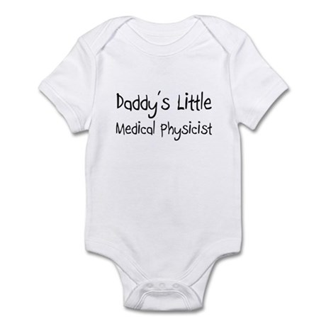 Daddy's Little Medical Physicist Infant Bodysuit