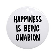 Happiness is being Omarion Ornament (Round)