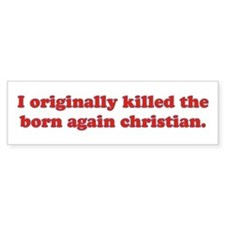 Born Again Christian Bumper Bumper Sticker