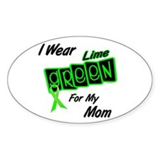 I Wear Lime Green For My Mom 8 Decal