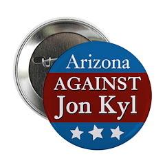 Arizona Against Jon Kyl campaign button