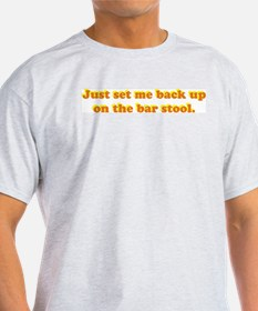 Just Set Me Back Up T-Shirt