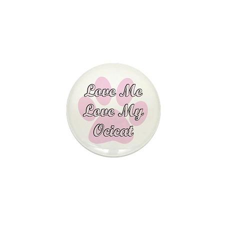 Love Me Love My Ocicat Mini Button (10 pack)