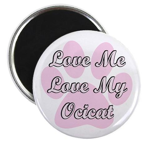 Love Me Love My Ocicat Magnet