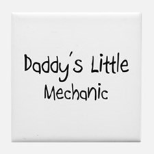 Daddy's Little Mechanic Tile Coaster