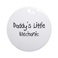 Daddy's Little Mechanic Ornament (Round)