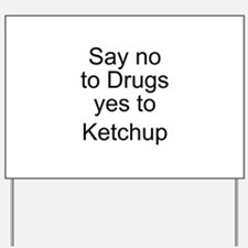 Yes to Ketchup - Go Ketchup Yard Sign
