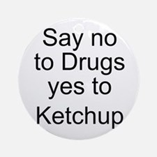 Yes to Ketchup - Go Ketchup Ornament (Round)