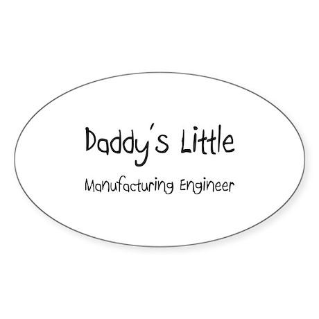 Daddy's Little Manufacturing Engineer Sticker (Ova