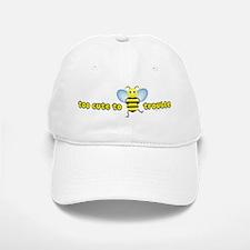 Too Cute To Bee Trouble Baseball Baseball Cap