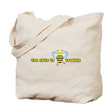 Too Cute To Bee Trouble Tote Bag