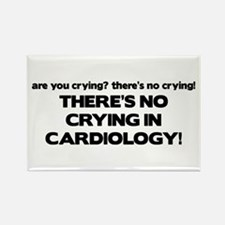 There's No Crying in Cardiology Rectangle Magnet