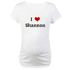 I Love Shannon Shirt