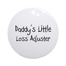 Daddy's Little Loss Adjuster Ornament (Round)