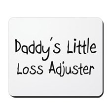 Daddy's Little Loss Adjuster Mousepad