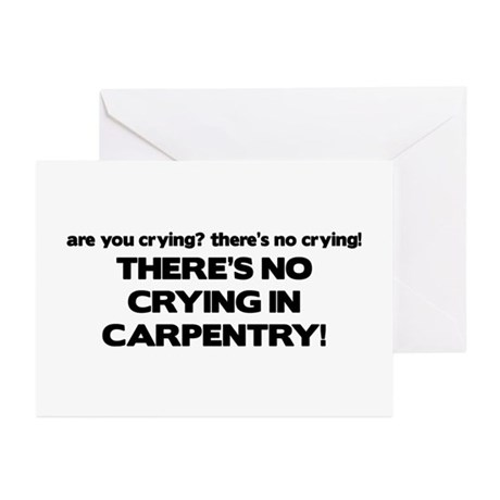 There's No Crying in Carpentry Greeting Cards (Pk