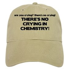 There's No Crying in Chemisty Baseball Cap