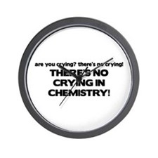 There's No Crying in Chemisty Wall Clock