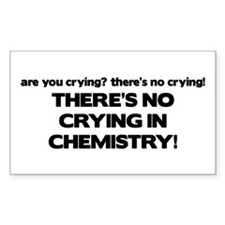There's No Crying in Chemisty Rectangle Decal