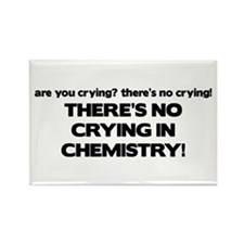 There's No Crying in Chemisty Rectangle Magnet