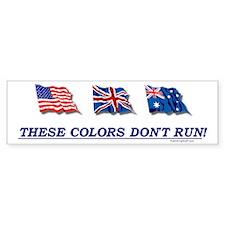 These Colors Don't Run! Bumper Bumper Sticker