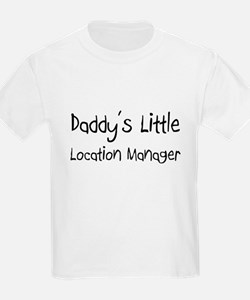 Daddy's Little Location Manager T-Shirt