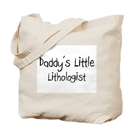 Daddy's Little Lithologist Tote Bag