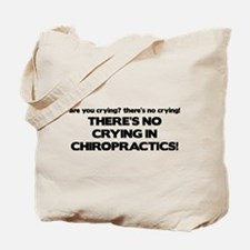 There's No Crying in Chiropractics Tote Bag