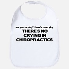 There's No Crying in Chiropractics Bib