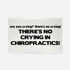 There's No Crying in Chiropractics Rectangle Magne