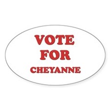 Vote for CHEYANNE Oval Decal